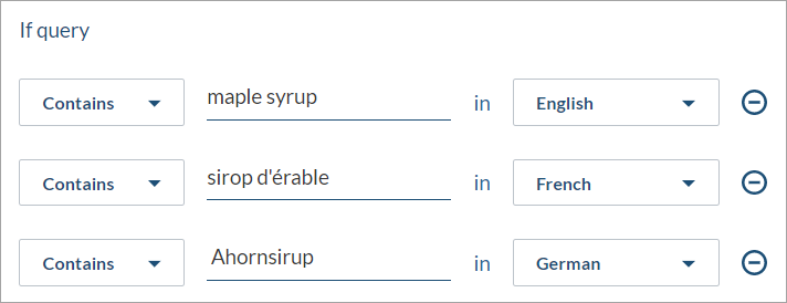 "If query contains ""maple syrup"" in English, ""sirop d'érable"" in French, and ""Ahornsirup"" in German"